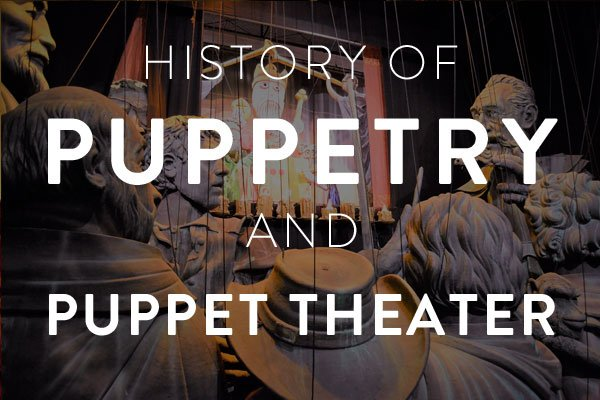 history of puppetry and puppet theater